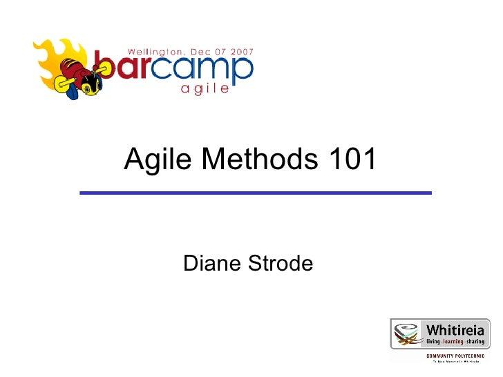 Agile Methods 101 Diane Strode