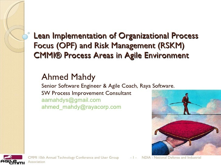 Lean Implementation of Organizational Process Focus (OPF) and Risk Management (RSKM) CMMI® Process Areas in Agile Environm...
