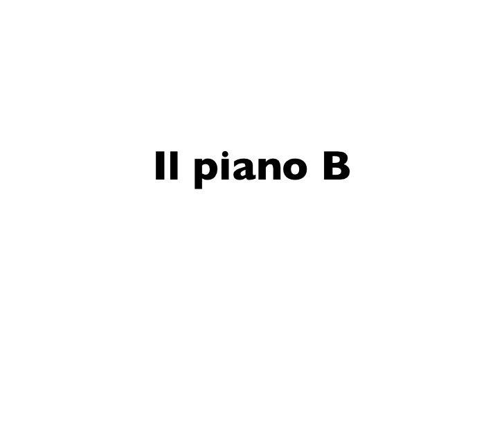 Il piano B