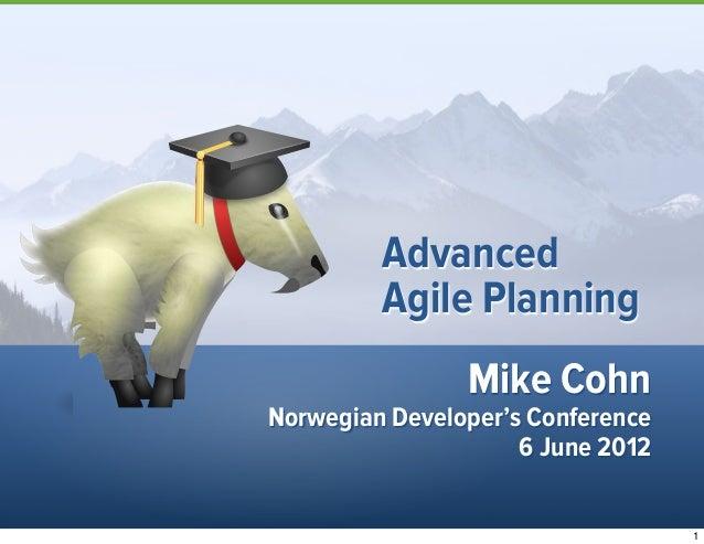 Mike CohnNorwegian Developer's Conference6 June 2012AdvancedAgile Planning1