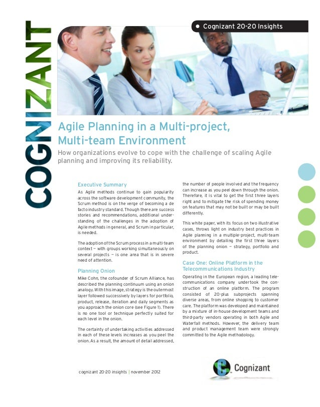 • Cognizant 20-20 InsightsAgile Planning in a Multi-project,Multi-team EnvironmentHow organizations evolve to cope with th...
