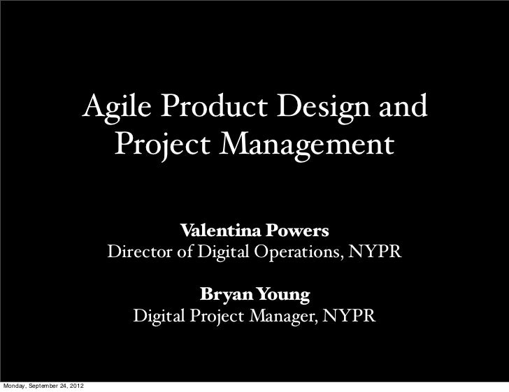 Agile Product Design and                           Project Management                                      Valentina Power...