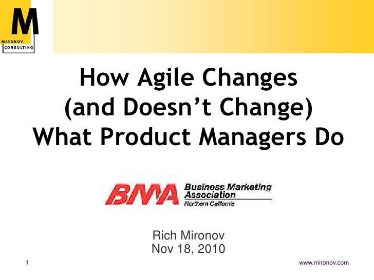 How Agile Changes (and Doesn't Change) What Product Managers Do<br />Rich MironovNov 18, 2010<br />