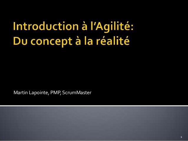 Martin Lapointe, PMP, ScrumMaster                                    1