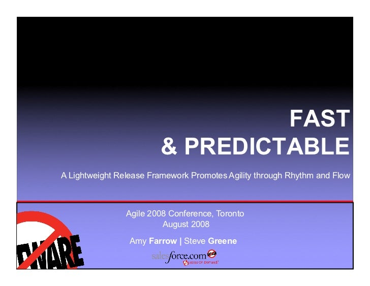 FAST                          PREDICTABLE A Lightweight Release Framework Promotes Agility through Rhythm and Flow        ...