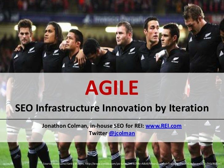 AGILESEO Infrastructure Innovation by Iteration     Jonathon Colman, in-house SEO for REI: www.REI.com                    ...