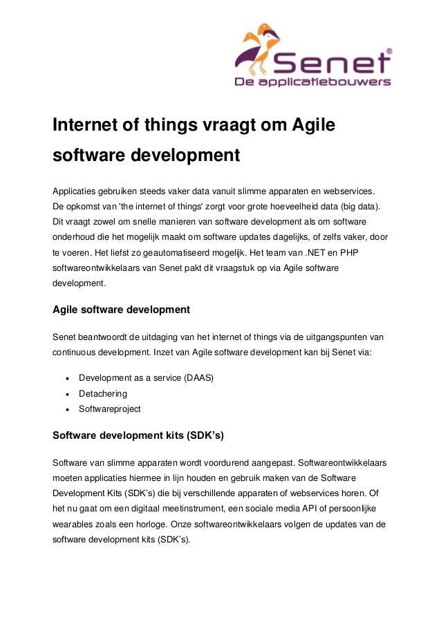 Internet of things vraagt om Agile software development Applicaties gebruiken steeds vaker data vanuit slimme apparaten en...