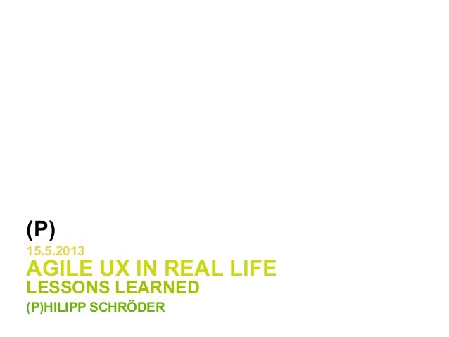 Agile UX In Real Life - Lessons Learned