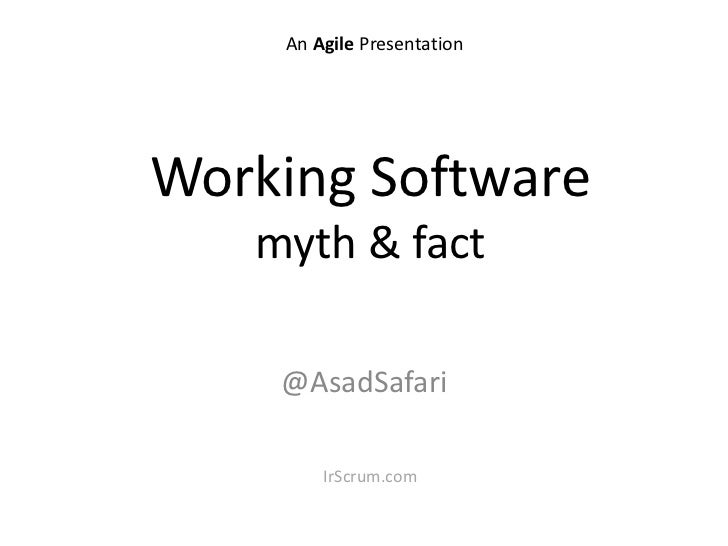 Working Software : myth & fact