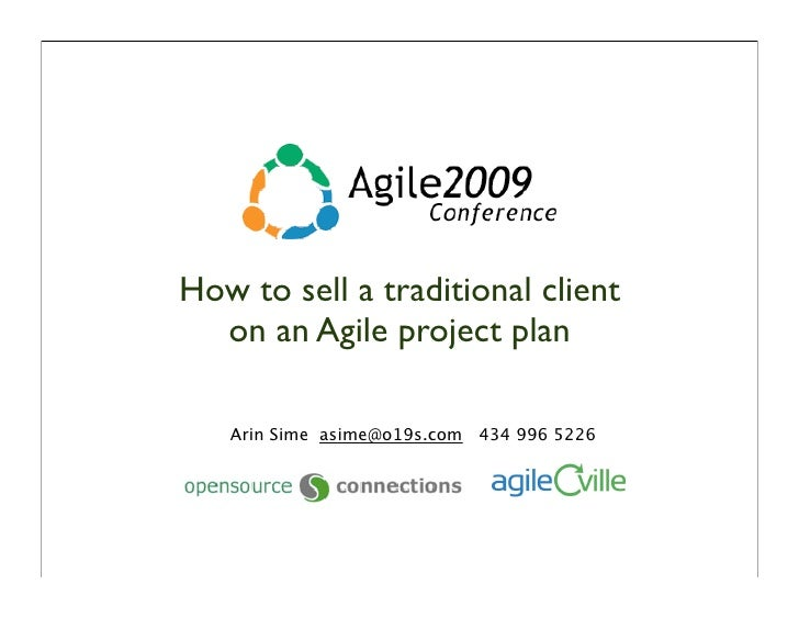 Agile2009 - How to sell a traditional client on an Agile project plan