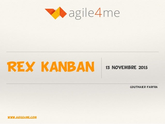 REX kanban 13 novembre 2015 4agile me CouthaIer Farfra www.agile4me.com
