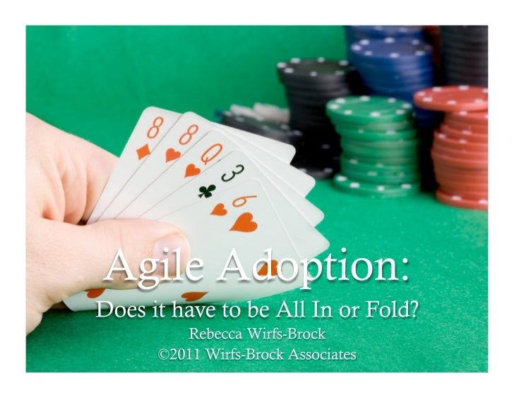 Agile Adoption: Does it Have to be All In or Fold?