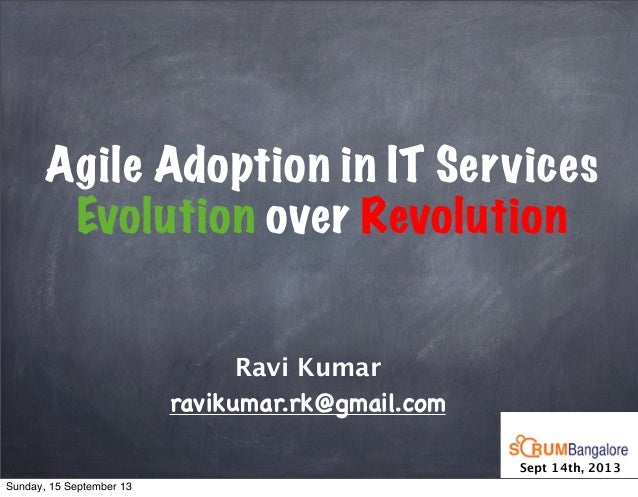 Agile Adoption in IT Services - Evolution over Revolution