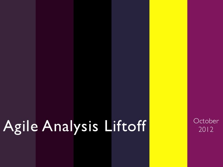 Agile Analysis Liftoff for ABE 2012