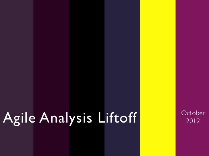 Agile Analysis Liftoff   October                             2012