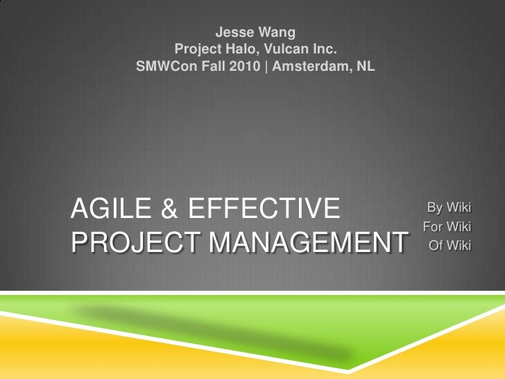 Agile and effective project management of for-by wikis