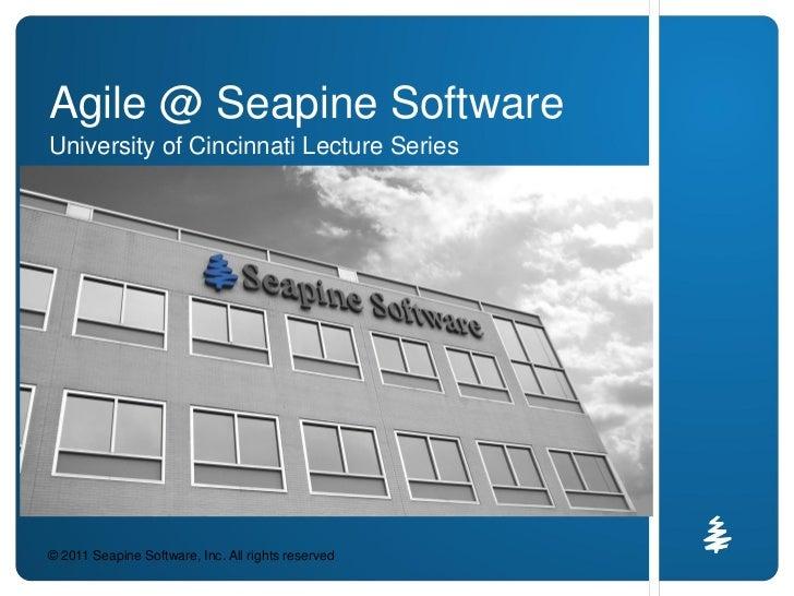 Agile at Seapine (University of Cincinnati 2011)