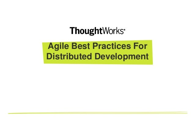 Agile Best Practices For Distributed Development