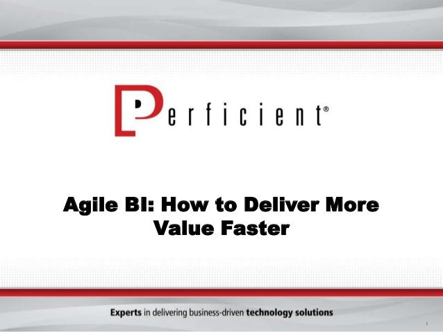 Agile BI: How to Deliver More Value Faster  1