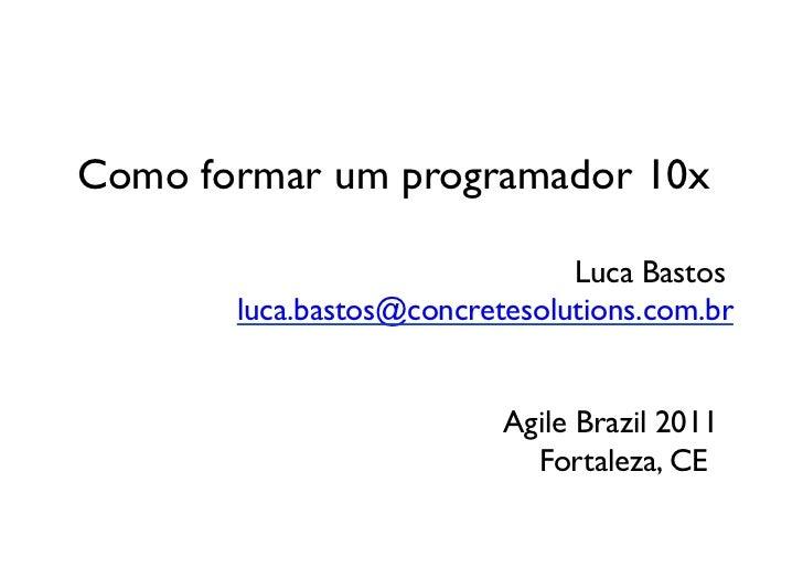 Agile br2011 lucabastos-prog10x