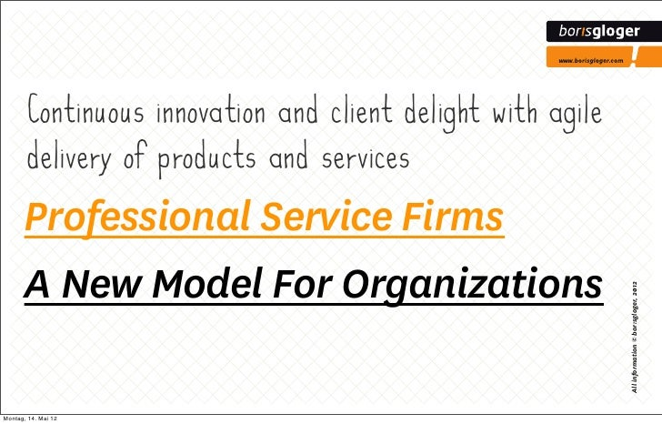 Continuous innovation and client delight with agile       delivery of products and services      Professional Service Firm...