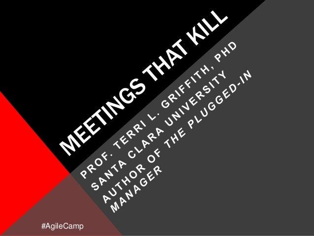 Meetings That Kill -- AgileCamp Sep 2013