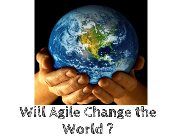 Will Agile Change The World ?