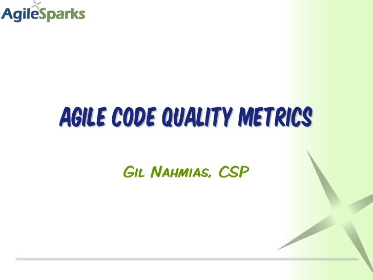Agile Code Quality Metrics<br />Gil Nahmias, CSP<br />