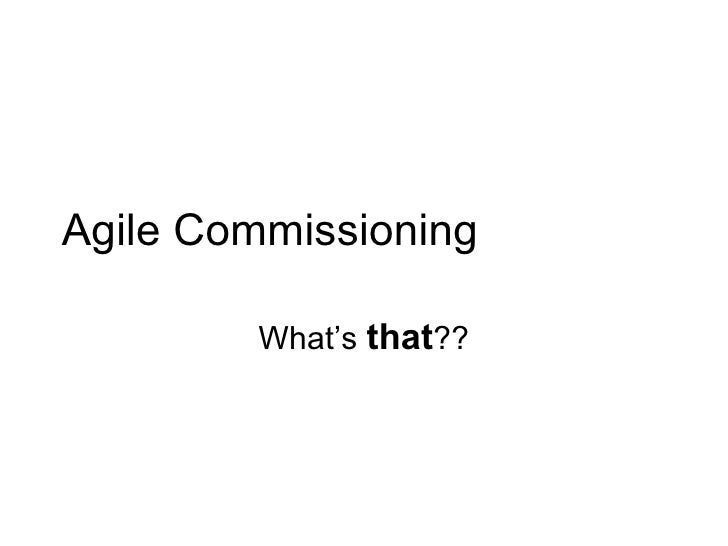 Agile Commissioning   A Beginners View
