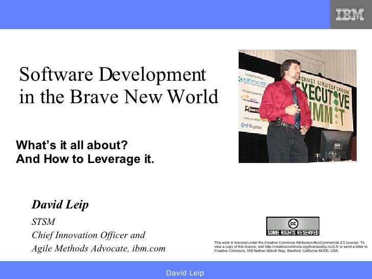 What's it all about? And How to Leverage it. Software Development in the Brave New World This work is licensed under the C...
