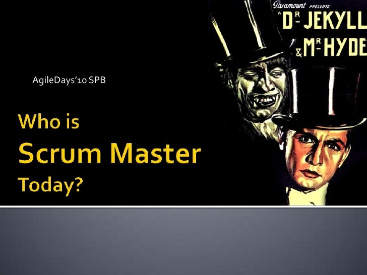 Who is Scrum Master Today?