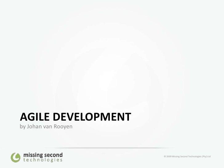 Agile Development<br />by Johan van Rooyen<br />
