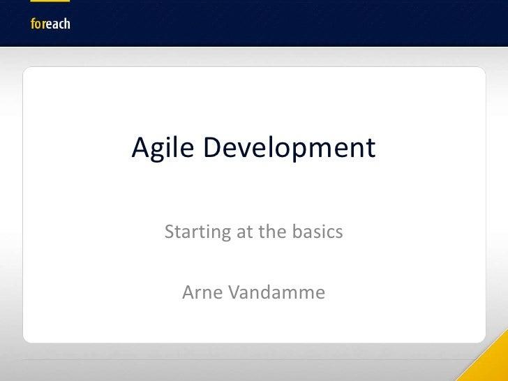 AgileDevelopment<br />Starting at the basics<br />Arne Vandamme<br />