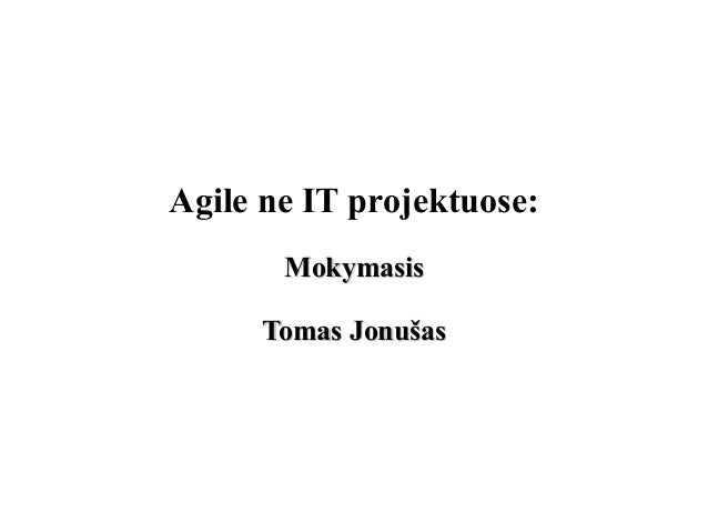 Agile ne IT projektuose:MokymasisMokymasisTomas JonušasTomas Jonušas