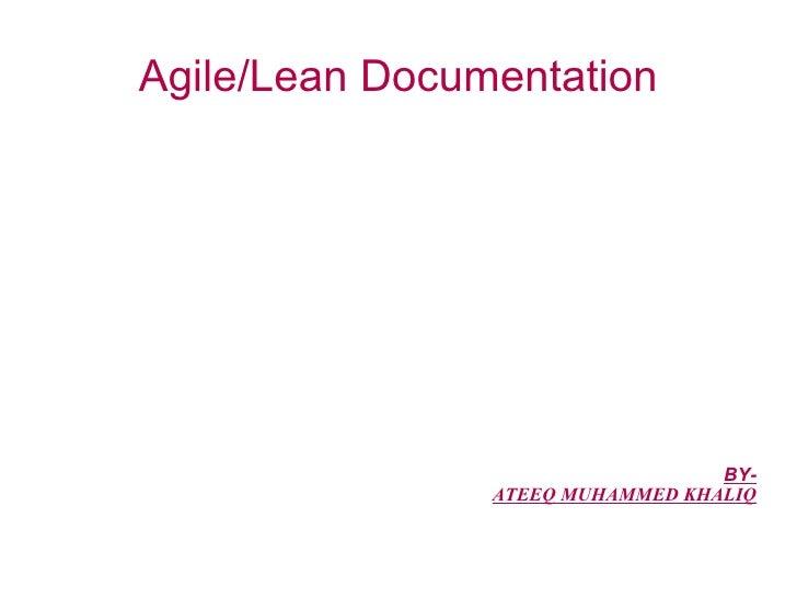 BY- ATEEQ MUHAMMED KHALIQ Agile/Lean Documentation