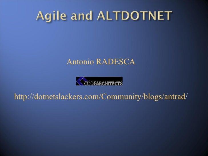 <ul><ul><li>Antonio RADESCA </li></ul></ul><ul><ul><li>http://dotnetslackers.com/Community/blogs/antrad / </li></ul></ul>