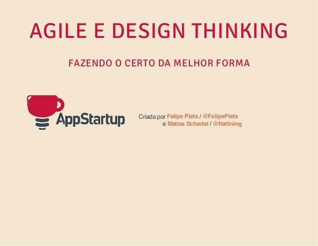Agile e Design Thinking - Fazendo o Certo da Melhor Forma