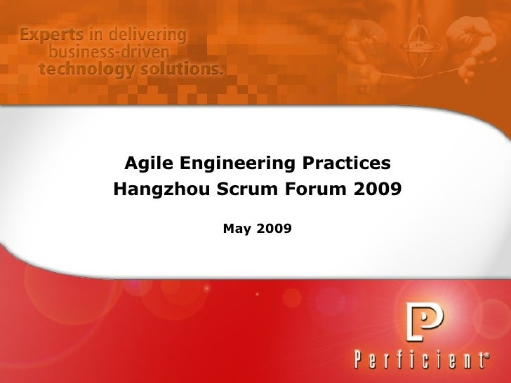 Agile Engineering Practices Hangzhou Scrum Forum 2009 May 2009