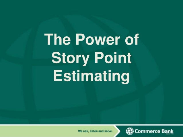 The Power of Story Point Estimating