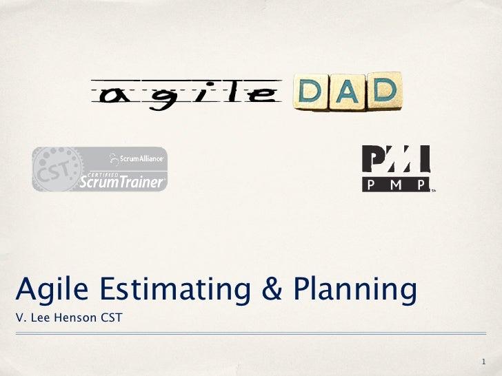 Agile Estimating & PlanningV. Lee Henson CST                              1