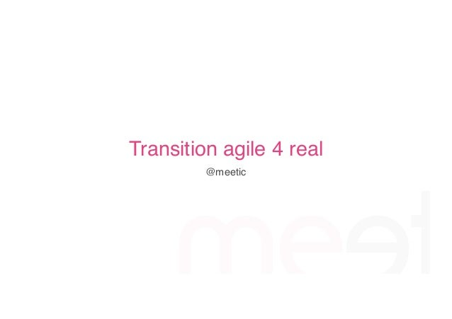 Transition agile 4 real @meetic