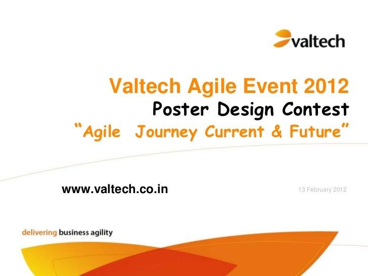 "Valtech Agile Event 2012           Poster Design Contest  ""Agile Journey Current & Future""www.valtech.co.in           13 F..."