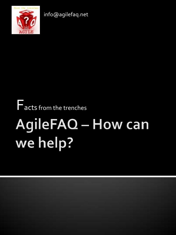 AgileFAQ – How can we help?<br />Facts from the trenches<br />