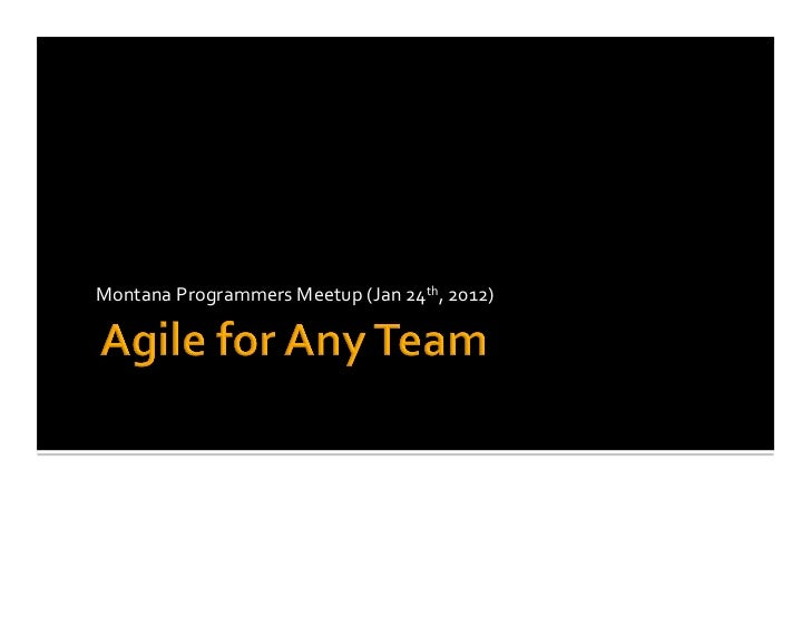 Introduction to Agile and Scrum (Montana Programmers Meetup Jan 2012).pptx