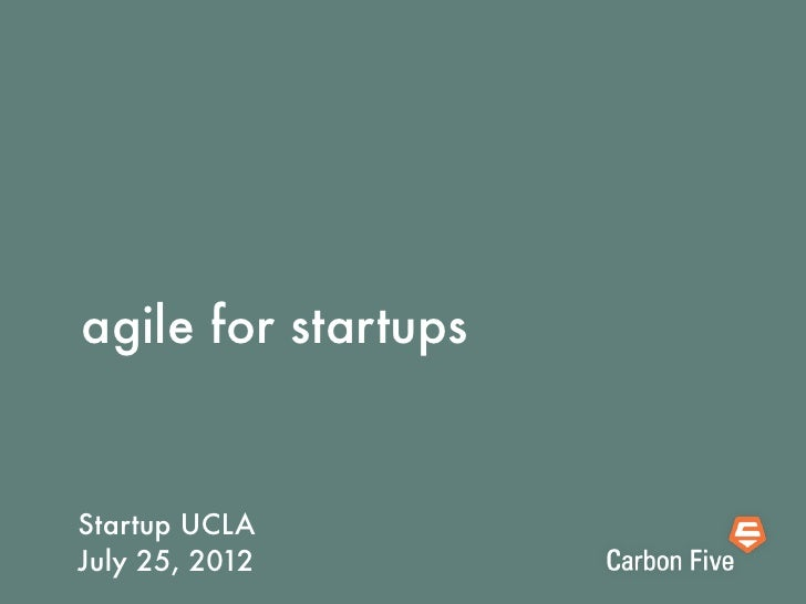 agile for startupsStartup UCLAJuly 25, 2012