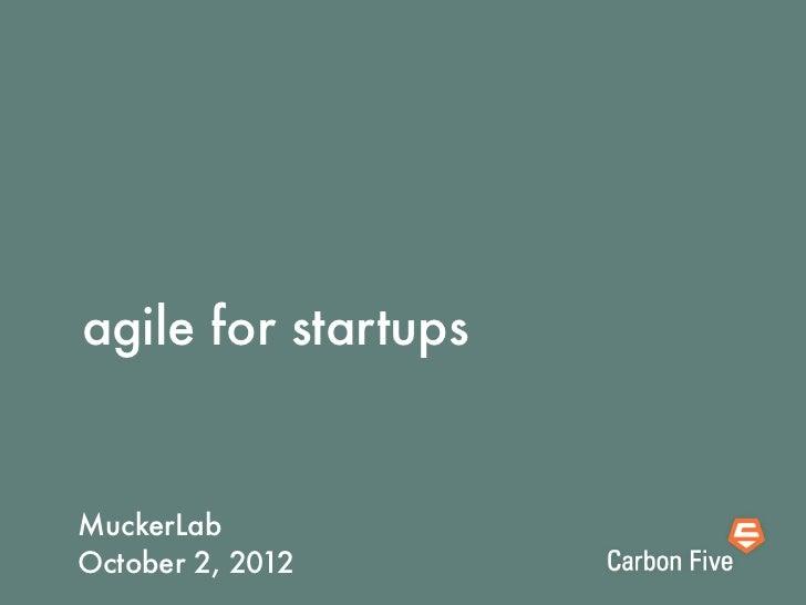 Agile for Startups - MuckerLab 2012
