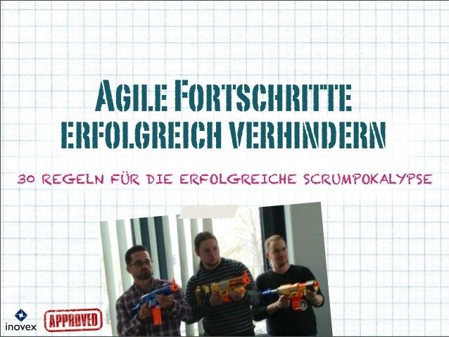AgileFortschritteerfolgreichverhindern30 REGELN FÜR DIE ERFOLGREICHE SCRUMPOKALYPSE