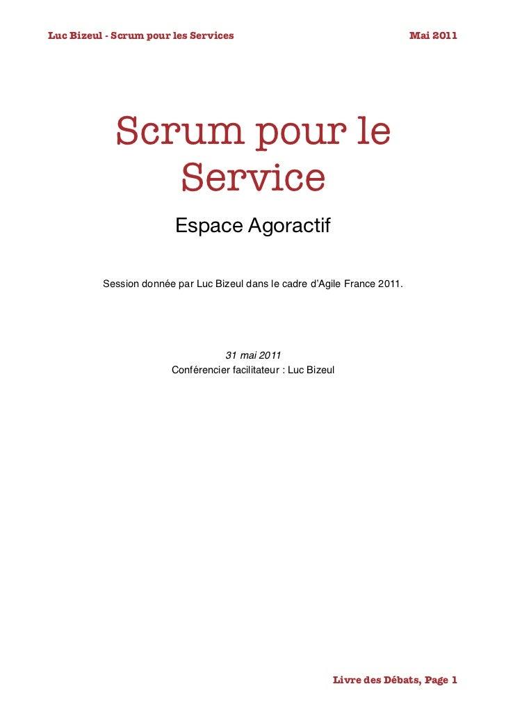 Luc Bizeul - Scrum pour les Services                                       Mai 2011             Scrum pour le           ...