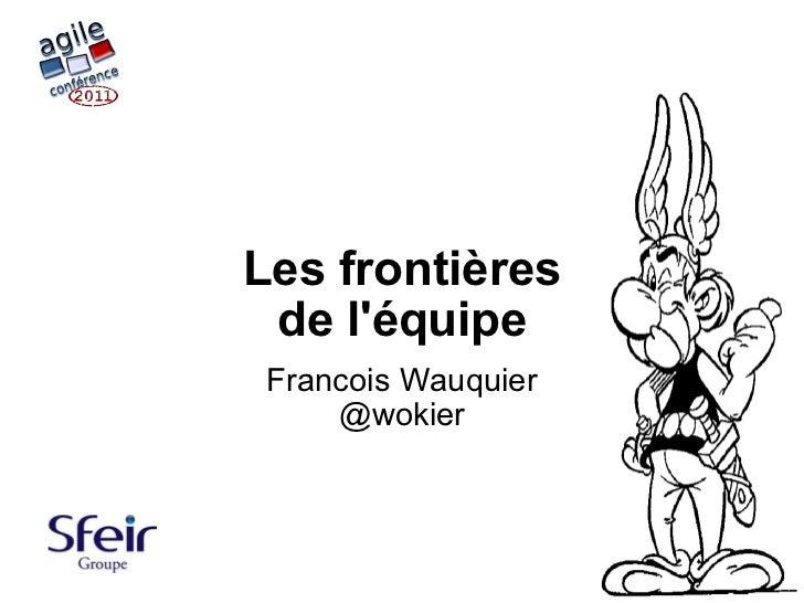 Les frontières de l'équipe Francois Wauquier @wokier