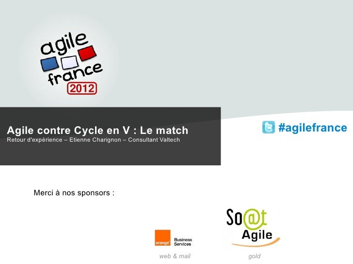 Agile contre Cycle en V : Le match                                      #agilefranceRetour dexpérience – Etienne Charignon...